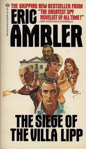 Siege of the Villa Lipp  by  Eric Ambler