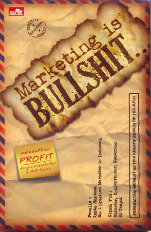 Marketing is Bullshit Ippho Santosa