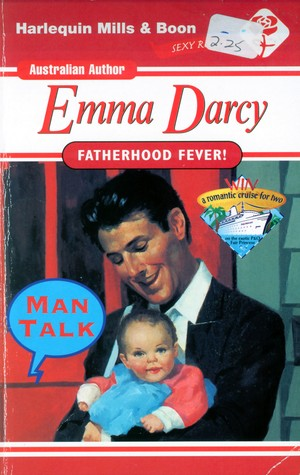 Fatherhood Fever! Emma Darcy