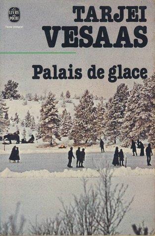 Palais de glace  by  Tarjei Vesaas