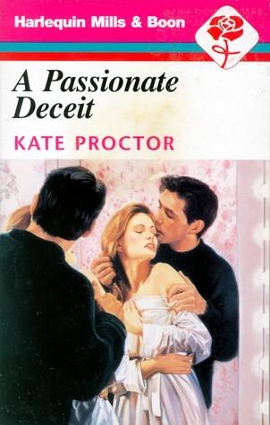 A Passionate Deceit Kate Proctor