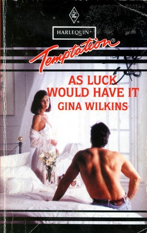 As Luck Would Have It (Harlequin Temptation, No 462) Gina Wilkins