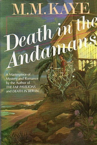 Death in the Andamans (Death In..., #6)  by  M.M. Kaye