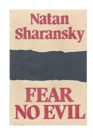 Fear No Evil Natan Sharansky