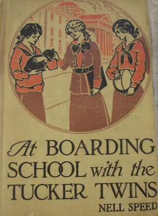 At Boarding School With the Tucker Twins (Tucker Twins, #1) Nell Speed