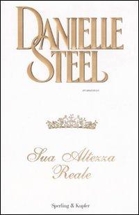 Sua Altezza Reale  by  Danielle Steel