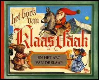 Het Boek van Klaas Vaak en het ABC van de Slaap  by  Rien Poortvliet