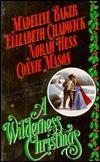 A Wilderness Christmas (Includes: Loving Duet, #2) Madeline Baker