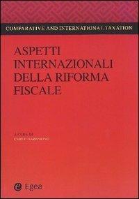 Aspetti Internazionali della Riforma Fiscale Carlo Garbarino , a cura di