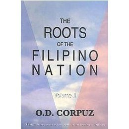 The Roots of the Filipino Nation ( Vol. 2 ) Onofre D. Corpuz