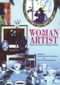 Woman as Artist: Papers in Honour of Marsha Hanen  by  Marsha P. Hanen