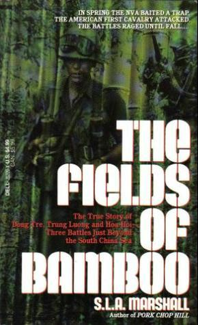 The Fields of Bamboo (The Dell War Series)  by  S.L.A. Marshall