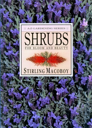 Shrubs for Bloom and Beauty  by  Stirling Macoboy