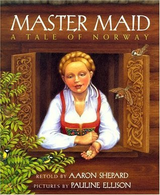 Master Maid: A Tale Of Norway Aaron Shepard
