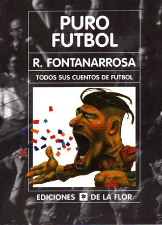 Puro fútbol Roberto Fontanarrosa