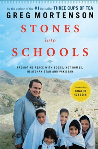 Stones Into Schools: Promoting Peace With Books, Not Bombs, in Afghanistan and Pakistan  by  Greg Mortenson
