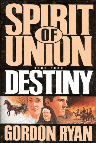 Destiny (Spirit of Union #1)  by  Gordon Ryan