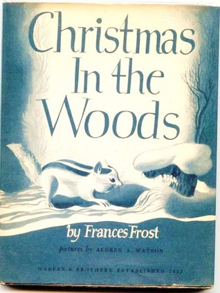 Christmas In the Woods  by  Frances Frost