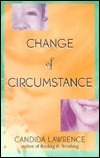 Change of Circumstance Candida Lawrence