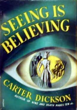 Seeing Is Believing (Sir Henry Merrivale, #12)  by  Carter Dickson