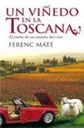 Un viñedo en la Toscana Ferenc Máté
