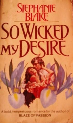 So Wicked My Desire  by  Stephanie  Blake