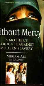 Without mercy: a womans struggle against modern slavery  by  Miriam Ali