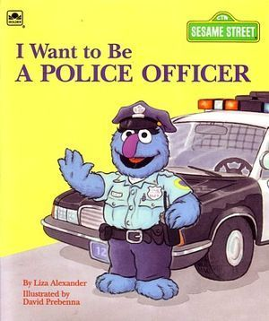 I Want To Be a Police Officer  by  Liza Alexander