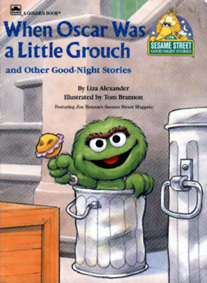 When Oscar Was A Lttle Grouch And Other Good Night Stories  by  Liza Alexander