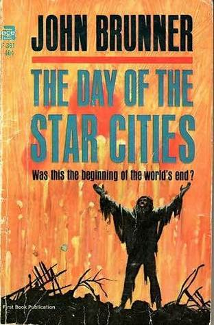 The Day of the Star Cities  by  John Brunner