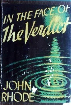 In the Face of the Veredict (Dr. Priestley, #24) John Rhode