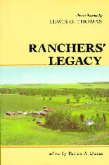 Ranchers Legacy: Alberta Essays Lewis G. Thomas (Western Canada Reprint Series) by Lewis G. Thomas