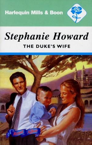The Dukes Wife  by  Stephanie Howard