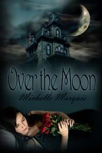 Over the Moon  by  Michelle Marquis