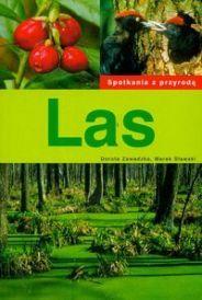 Las. Spotkania z przyrodą  by  Dorota Zawadzka