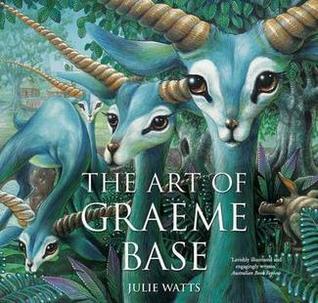 The Art of Graeme Base Julie Watts