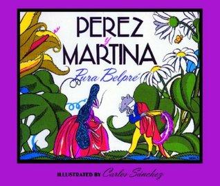 Perez y Martina: Un Cuento Folklorico Puertorriqueno  by  Pura Belpré