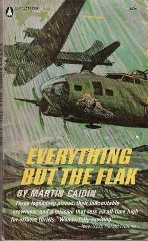 Everything But The Flak Martin Caidin