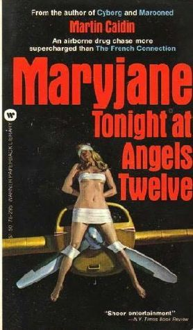 Maryjane Tonight at Angels Twelve Martin Caidin