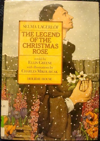 The Legend Of The Christmas Rose Selma Lagerlöf