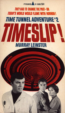 Time Tunnel #2: Timeslip!  by  Murray Leinster