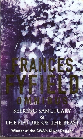 Frances Fyfield Omnibus: Seeking Sanctuary AND The Nature of the Beast Frances Fyfield