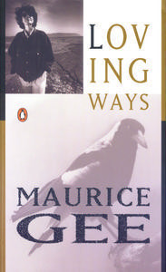 Loving Ways Maurice Gee