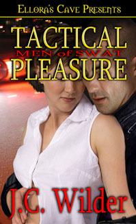 Tactical Pleasure (Men of S.W.A.T., # 1) J.C. Wilder