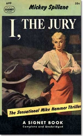 I, the Jury (Mike Hammer, #1)  by  Mickey Spillane