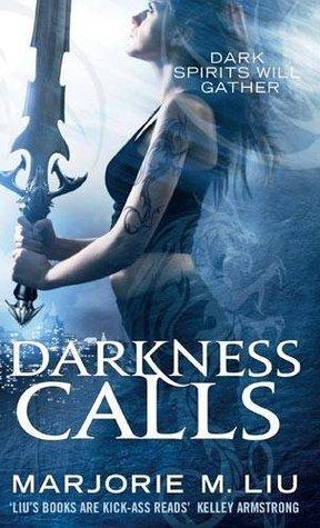 Darkness Calls (Hunter Kiss, #2) Marjorie M. Liu