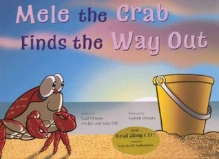 Mele the Crab Finds the Way Out  by  Gail Omoto