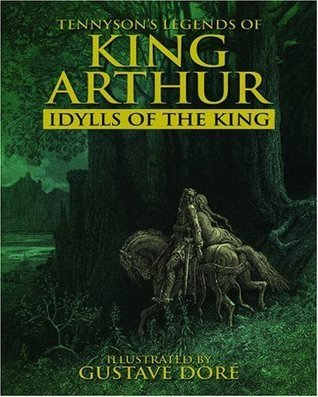 Tennysons Legends of King Arthur: Idylls of the King  by  Alfred Lord Tennyson
