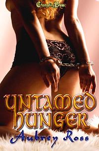 Untamed Hunger (Alpha Colony, #1) Aubrey Ross