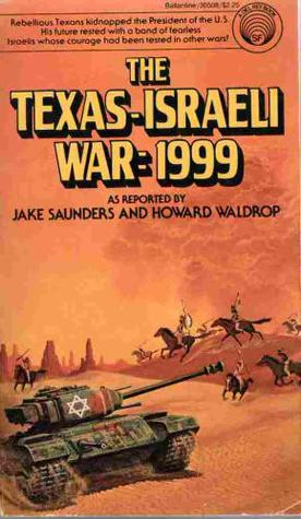 The Texas-Israeli War- 1999 Jake Saunders